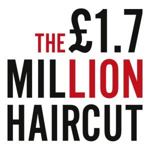 1.7 Million Pound Hair Cut
