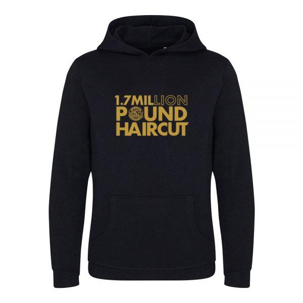 1.7 Million Pound Hair Cut Hoodie