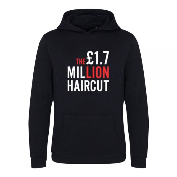 1.7 Million Pound Hair Cut Hoodie