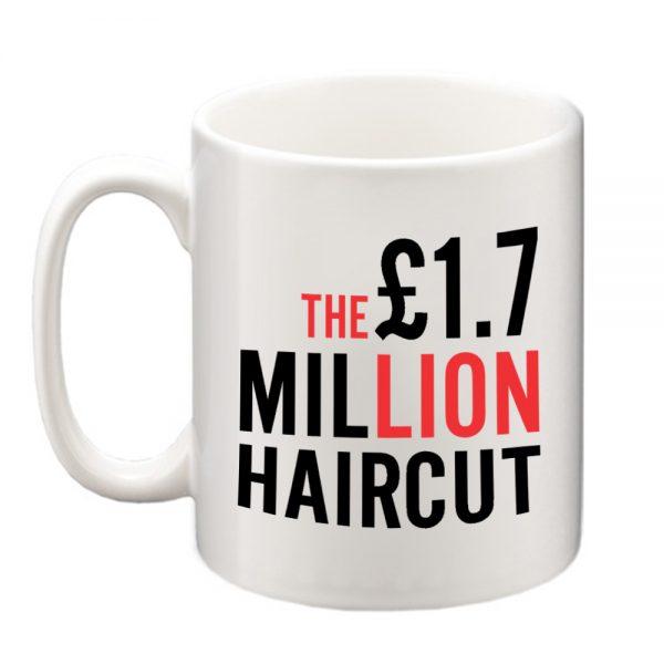 1.7 Million Pound Hair Cut Mug